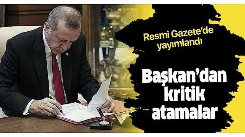 Başkan Erdoğan İmzaladı! Kritik atamalar Resmi Gazetede