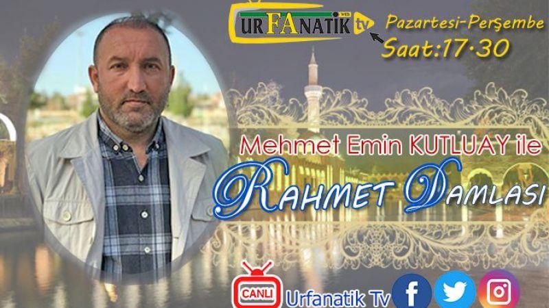 Urfanatik Tv'de Kutluay Hoca'yla 'Rahmet Damlası'