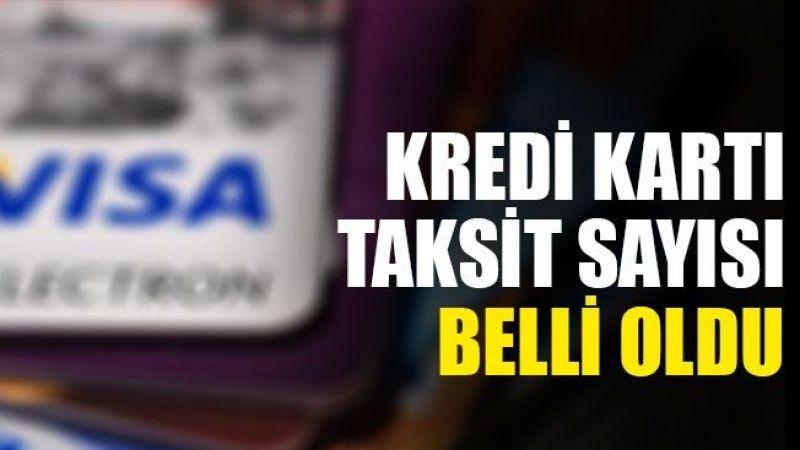 Kredi kartına yeni taksit sayısı belli oldu: Resmen açıklandı
