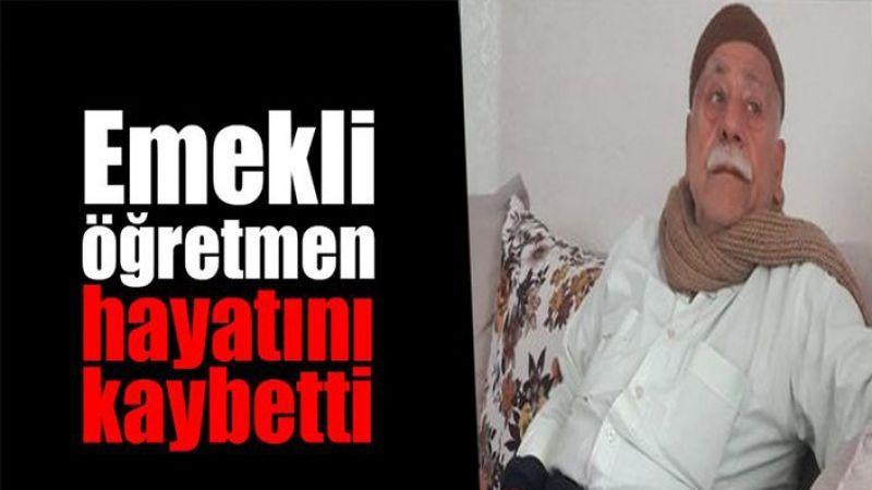 Urfa'da emekli öğretmen hayatını kaybetti