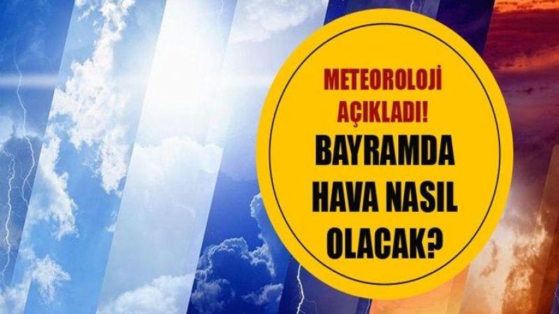 Urfa'da Kurban Bayramı'nda hava durumu nasıl olacak? Meteoroloji açıkladı