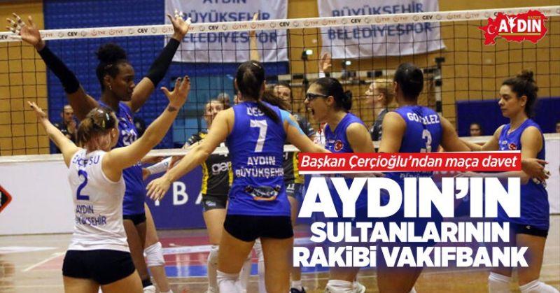 AYDIN'IN SULTANLARININ RAKİBİ VAKIFBANK