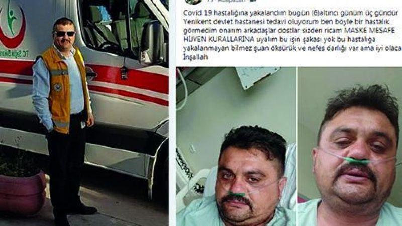 Koronaya yakalanan ambulans şoföründen çağrı
