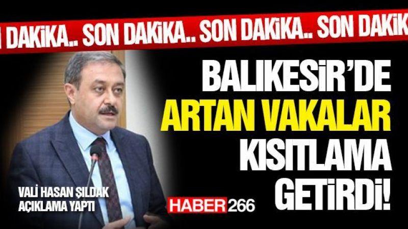 """Balıkesir Valisi Hasan Şıldak, """"Son haftalarda vaka artışı söz konusu"""""""
