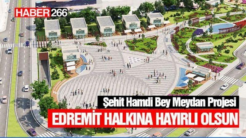 Edremit Şehit Hamdi Bey Meydan Projesi görücüye çıktı
