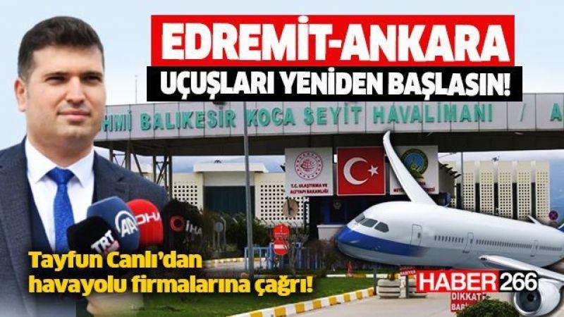 """Tayfun Canlı, """"Edremitliler Ankara uçuşları istiyor!"""""""