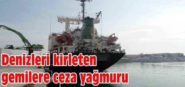 Denizleri kirleten gemilere ceza