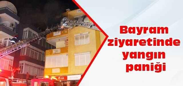 Bayram ziyaretinde yangın paniği