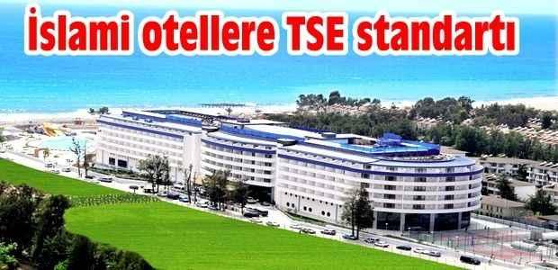 İslami otellere TSE standartı