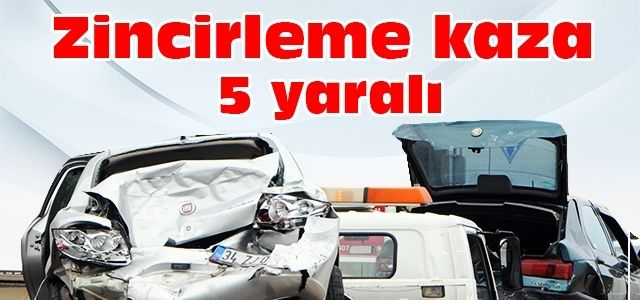 7 araçlı zincirleme kaza: 5 yaralı
