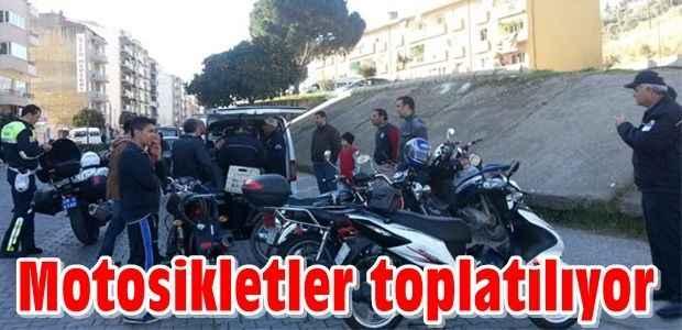 Motosikletler toplatılıyor