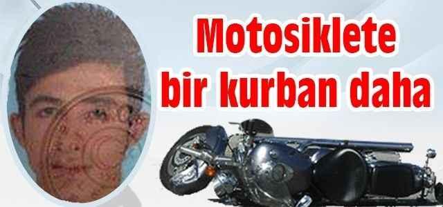 Motosiklete bir kurban daha