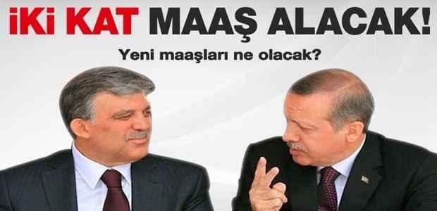 İşte Erdoğan ve Gül'ün yeni maaşları