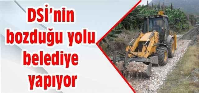 DSİ'nin bozduğu yolu belediye yapıyor