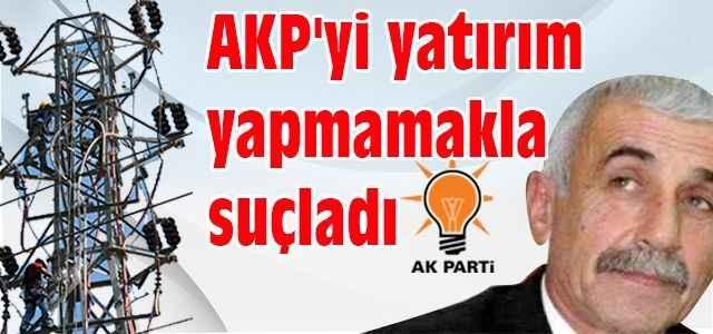 AKP'yi yatırım yapmamakla suçladı