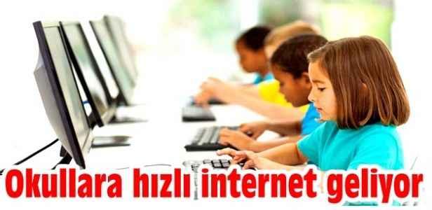 Okullara hızlı internet geliyor
