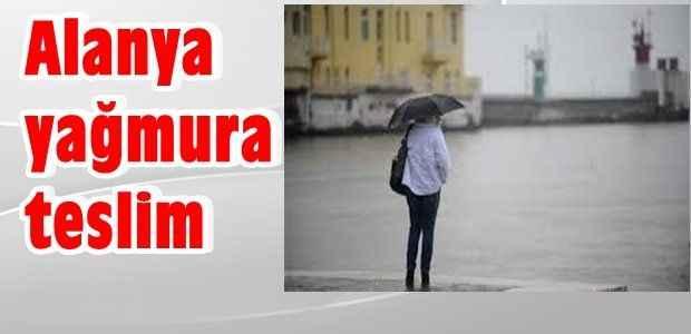 Alanya yağmura teslim