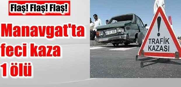 Manavgat'ta Otomobil devrildi: 1 ölü