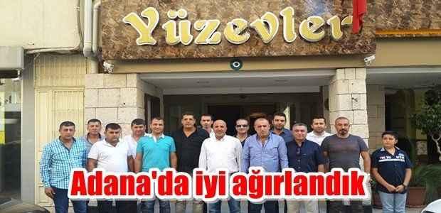 Adana'da iyi ağırlandık