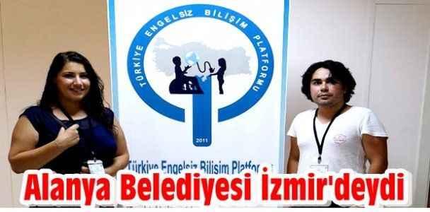 Alanya Belediyesi İzmir'deydi