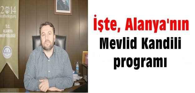 İşte, Alanya'nın Mevlid Kandili programı