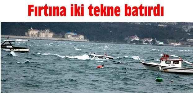 Fırtına iki tekne batırdı