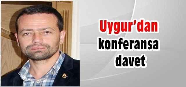 Uygur'dan konferansa davet