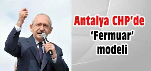 Antalya CHP'de 'Fermuar' modeli