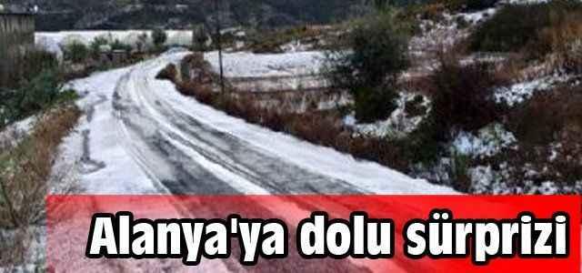 Alanya'ya 'dolu' sürprizi