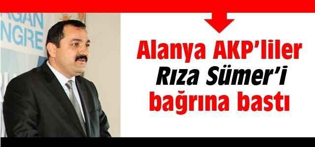 Alanya AKP'liler Rıza Sümer'i bağrına bastı