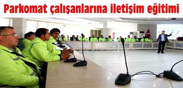 Parkomat çalışanlarına iletişim eğitimi