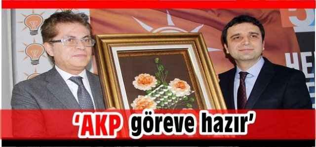 """""""AKP göreve hazır"""""""