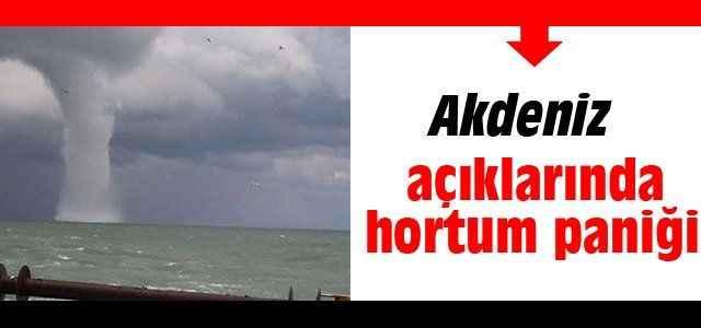 Akdeniz açıklarında hortum paniği