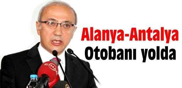 ''Alanya-Antalya Otobanı yolda''