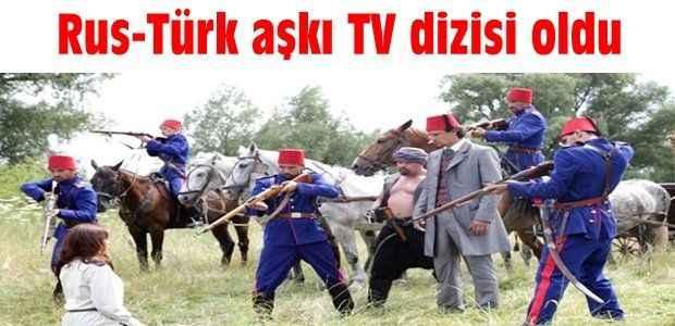 Rus-Türk aşkı TV dizisi oldu
