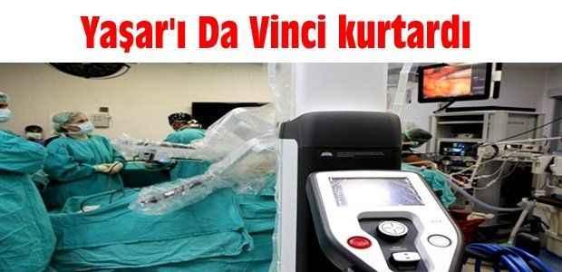 Yaşar'ı Da Vinci kurtardı