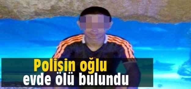 Antalya'da şok! Polisin oğlu evde ölü bulundu