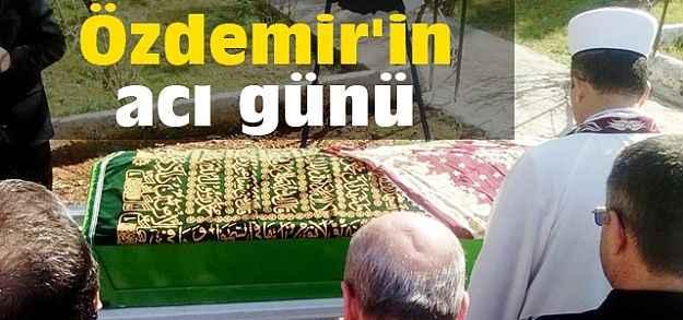 Özdemir'in acı günü