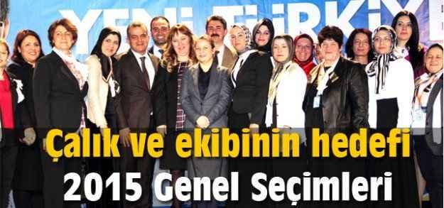 Çalık ve ekibinin hedefi 2015 Genel Seçimleri