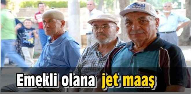 Emekli olana jet maaş