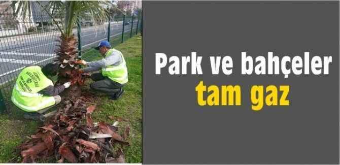Park ve bahçeler tam gaz