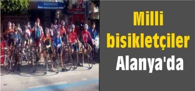 Milli bisikletçiler Alanya'da
