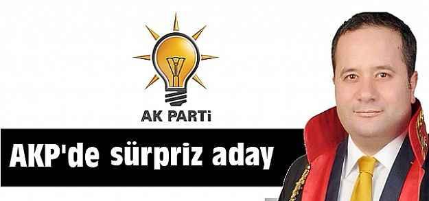 AKP'de sürpriz aday