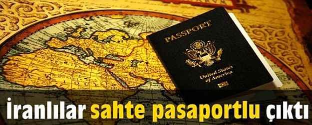 İranlılar sahte pasaportlu çıktı