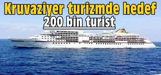 Kruvaziyerde hedef 200 bin turist