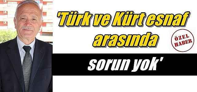 'Türk ve Kürt esnaf arasında sorun yok'
