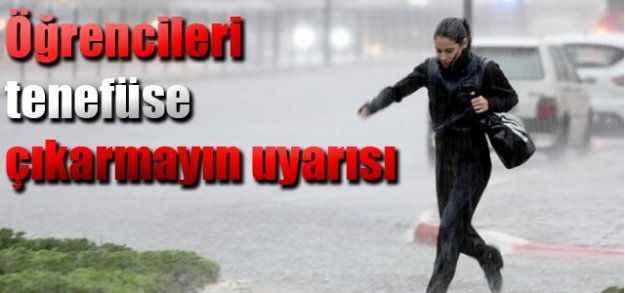 Okullar için yağış uyarısı