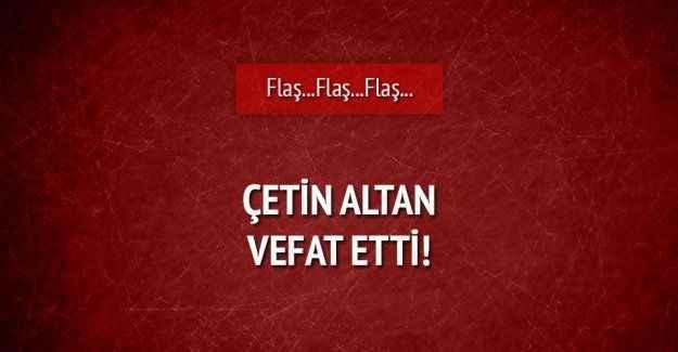Çetin Altan vefat etti