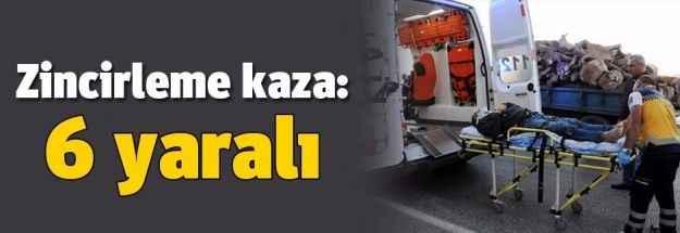 Antalya'da zincirleme kaza: 6 yaralı