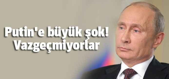 Putin'e büyük şok! Vazgeçmiyorlar